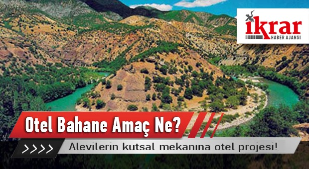 Alevilerin Kutsal Mekanına Otel Projesi!