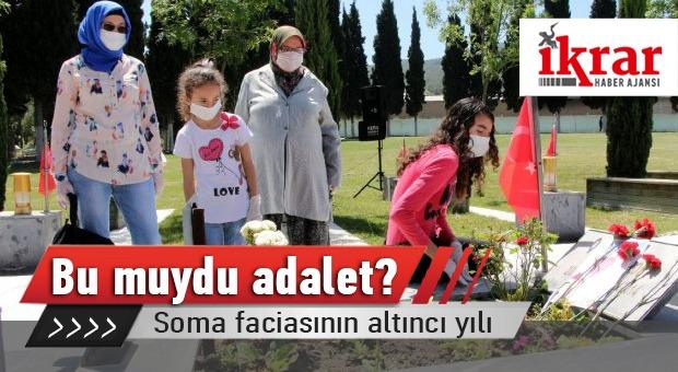 Soma Faciasının Altıncı Yılı: Bu Muydu Adalet?