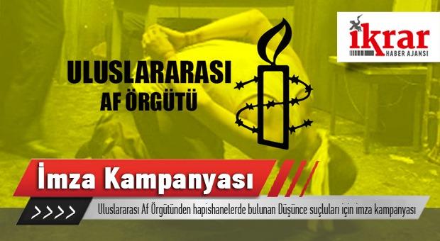 Uluslararası Af Örgütünden Hapishanelerde Bulunan Düşünce Suçluları için İmza Kampanyası