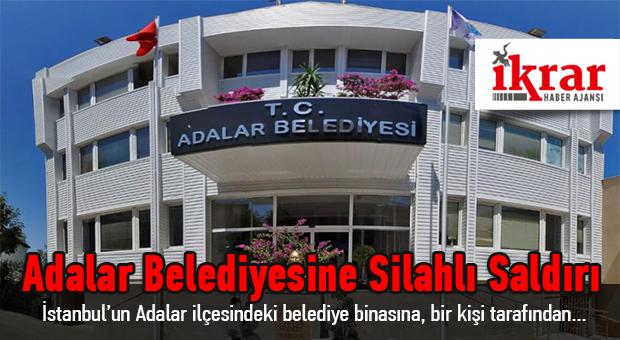 İstanbul'un Adalar ilçesindeki belediye binasına, bir kişi tarafından sabah saatlerinde silahlı saldırı düzenlendi.