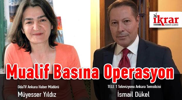 TELE 1 televizyonu Ankara Temsilcisi İsmail Dükel ve OdaTV Ankara Haber Müdürü Müyesser Yıldız gözaltına alındı.