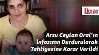 Arzu Ceylan Oral Tahliye Oldu..