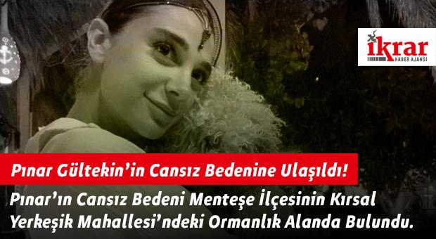 Pınar Gültekin'in Cansız Bedenine Ulaşıldı!