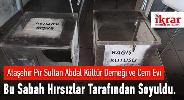 Ataşehir Pir Sultan Abdal Kültür Derneği ve Cem Evi Bu Sabah Hırsızlar Tarafından Soyuldu.
