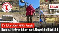 Pir Sultan Abdal Kültür Derneği: Madımak Şehitlerine hakaret etmek kimsenin haddi değildir!