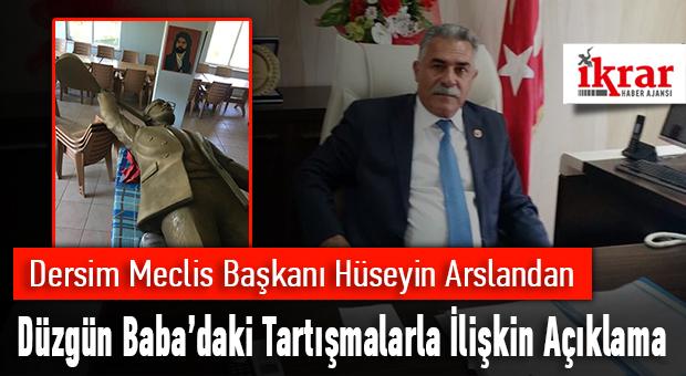 Dersim Meclis Başkanı Hüseyin Arslandan, Düzgün Baba'daki Tartışmalarla İlişkin Açıklama
