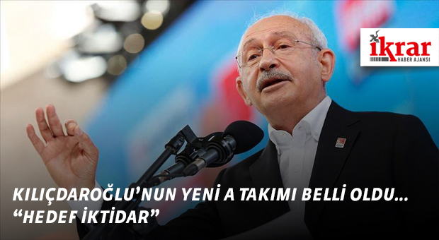 """Kılıçdaroğlu'nun Yeni A Takımı Belli Oldu.. """"Hedef İktidar"""""""