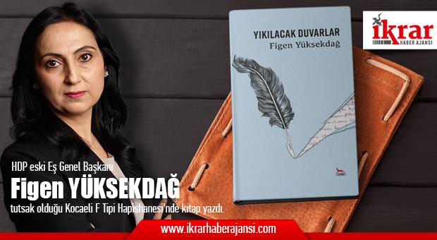 HDP eski Eş Genel Başkanı Figen Yüksekdağ, tutsak olduğu Kocaeli F Tipi Hapishanesi'nde kitap yazdı.