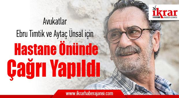 Avukatlar Ebru Timtik ve Aytaç Ünsal için Hastane Önünde Çağrı Yapıldı..