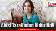 Nurbari M. isimli kadın, abisi tarafından katledildi.