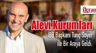 İBB Başkanı Tunç Soyer, Alevi Kurum Yöneticileri ile bir araya geldi