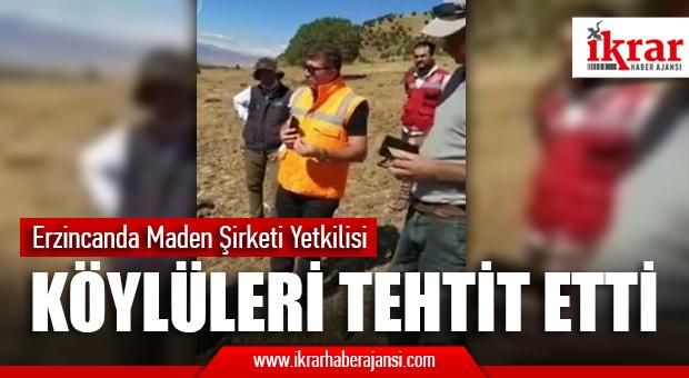 Erzincanda Maden Şirketi Yöneticisi Köylüleri Tehdit Etti