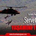 Helikopterden Atılan Köylülerden Servet Turgut Yaşamını Yitirdi.