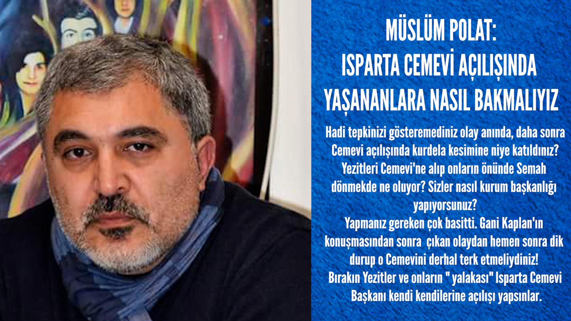 """Müslüm Polat """"Yezitleri Cemevine alıp huzurlarında semaha durmak ne demek"""""""